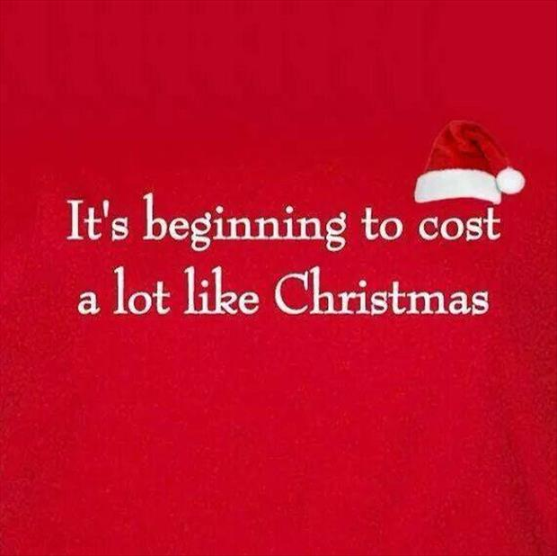it's begining to cost a lot like chrstmas