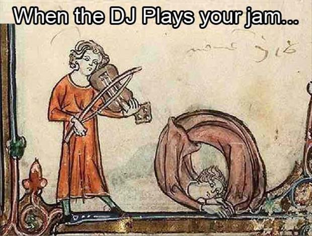 when the dj plays your jam