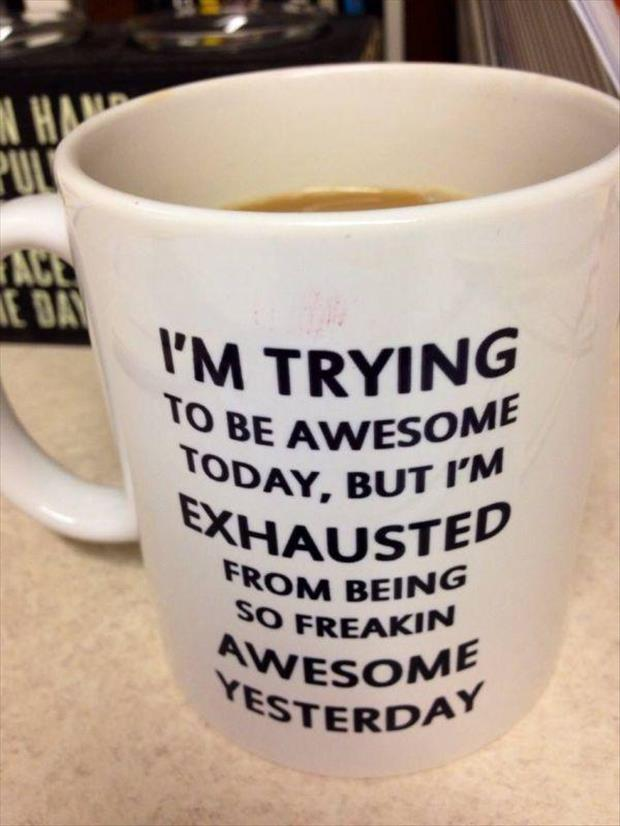 I'm trying to be awesome