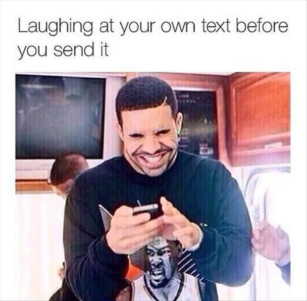 laughing at your own text