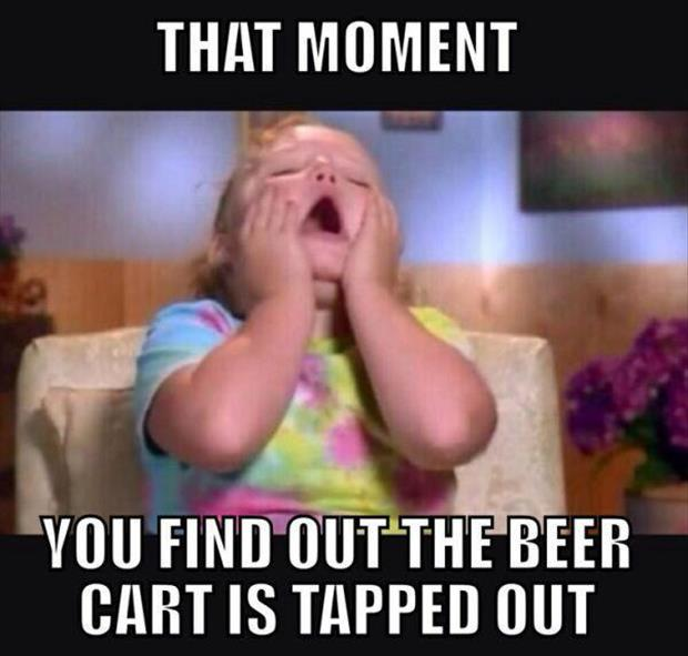 the beer cart is tapped out
