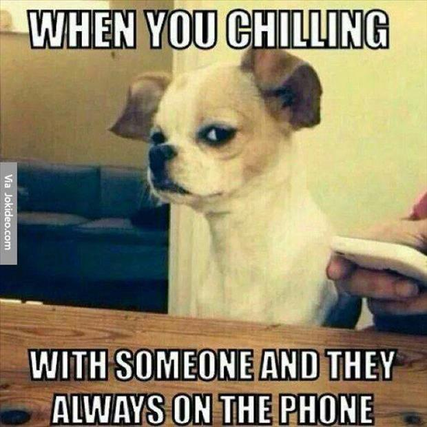 when your chilling with someone