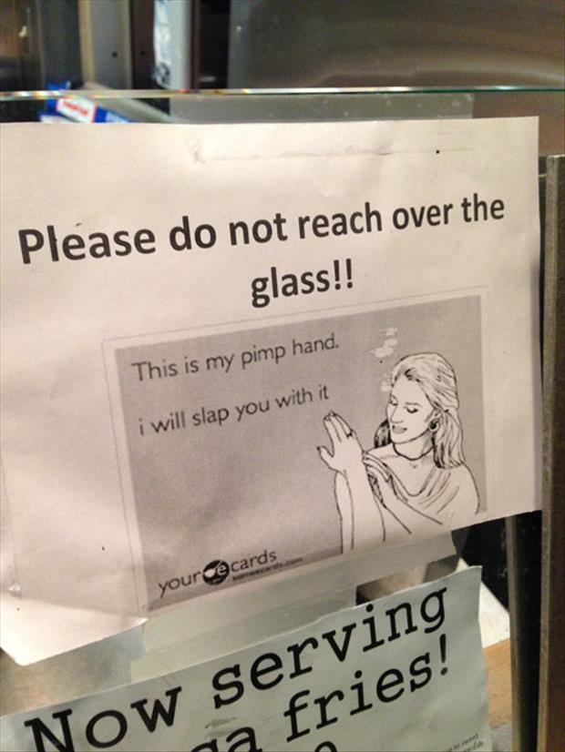 do not reach over the glass