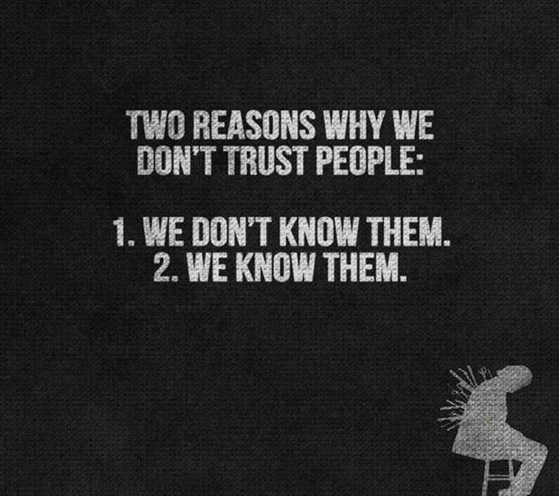 reasons I don't trust you
