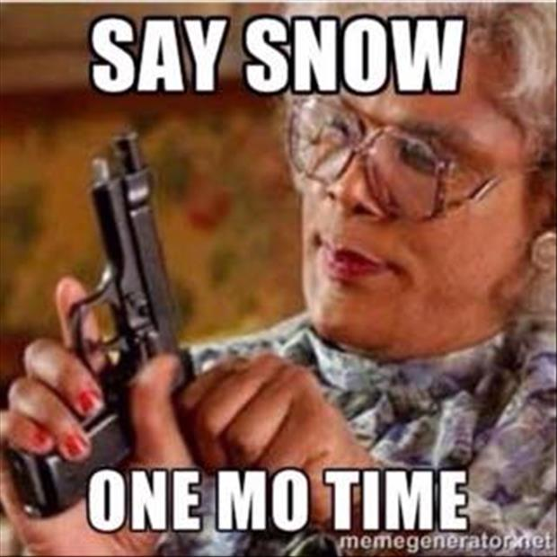 say snow one more time