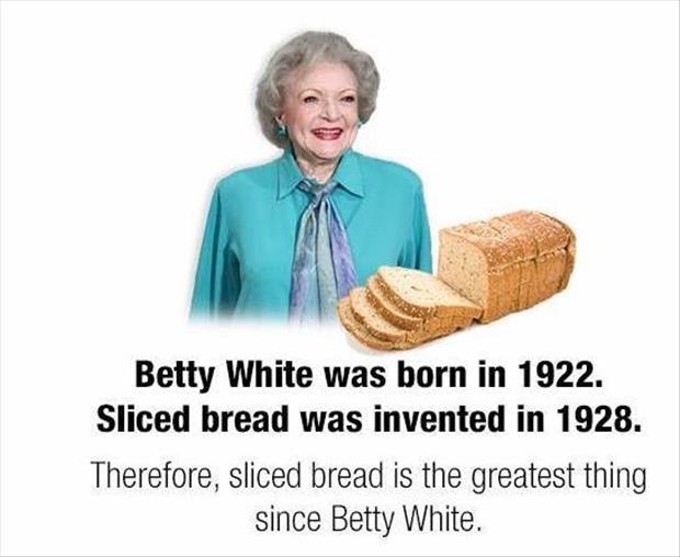 sliced bread and betty white