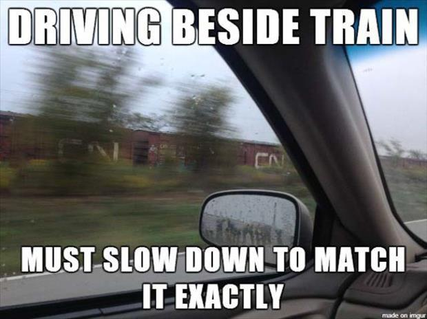 when you drive next to a train
