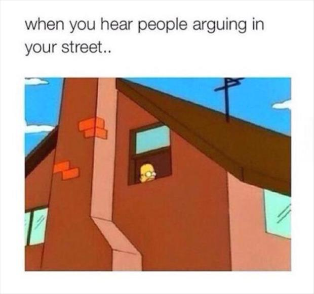 when you hear people argueing