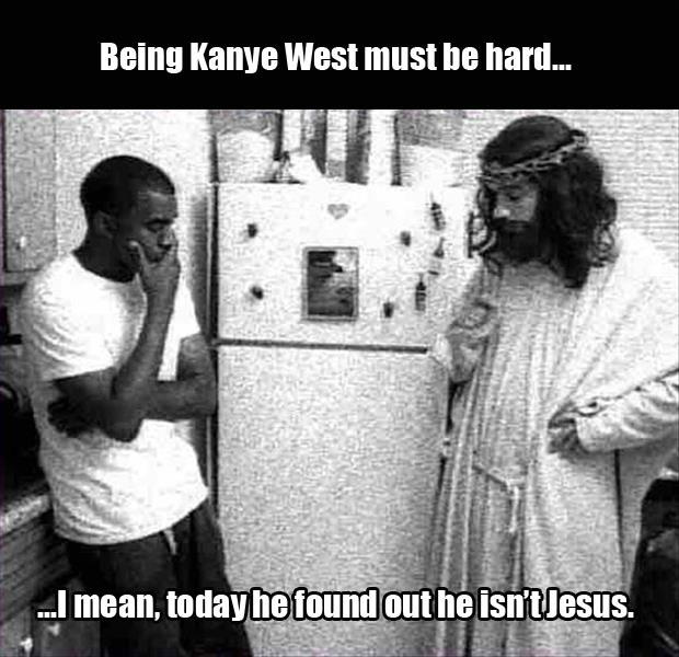 a it ain't easy being Kenya, today he found out he wasn't jesus