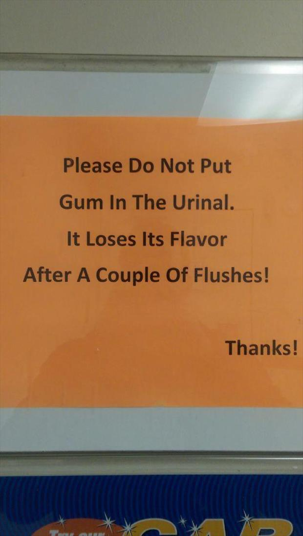 do not put gum in the toilets