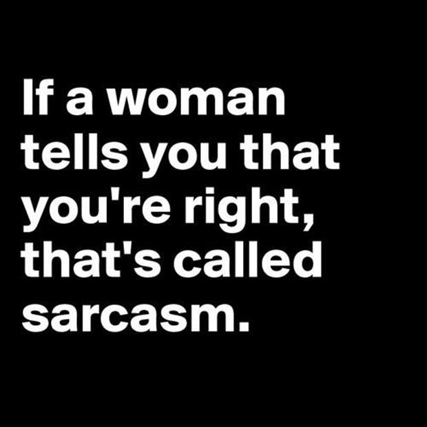 if a woman tells you you're right
