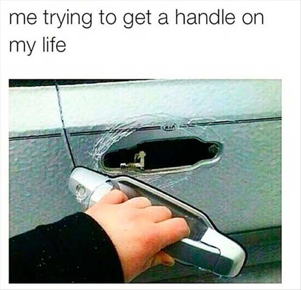 me getting a handle on my life