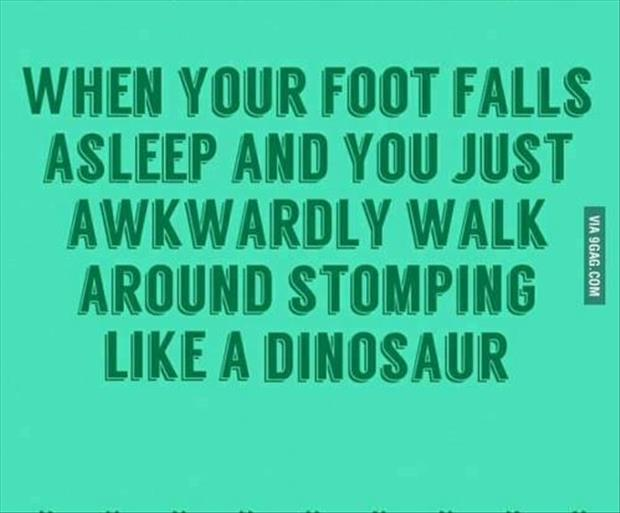 when your foot falls alseep