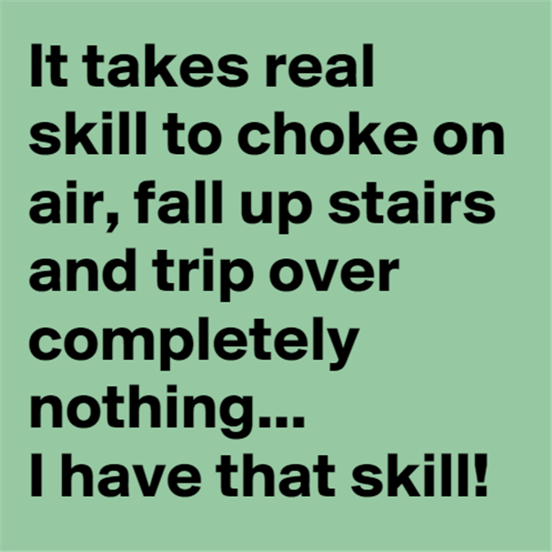 I have that skill