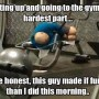 a gym is hard