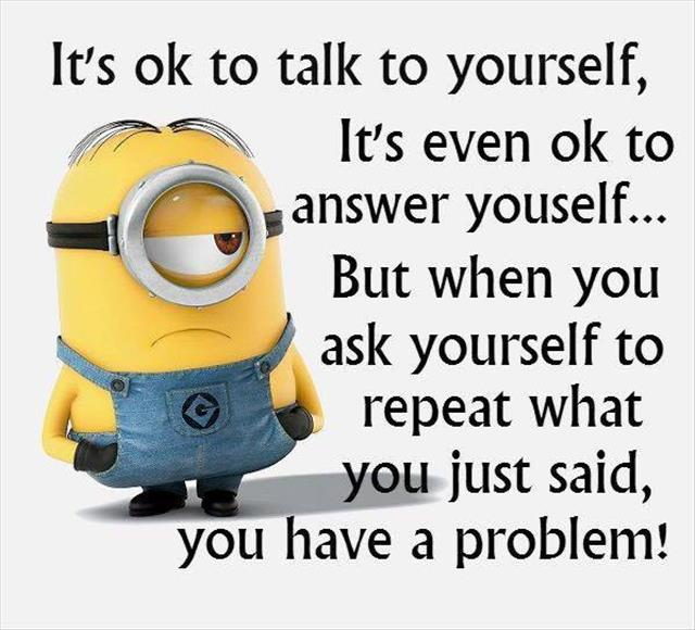 it's o.k. to talk to yourself