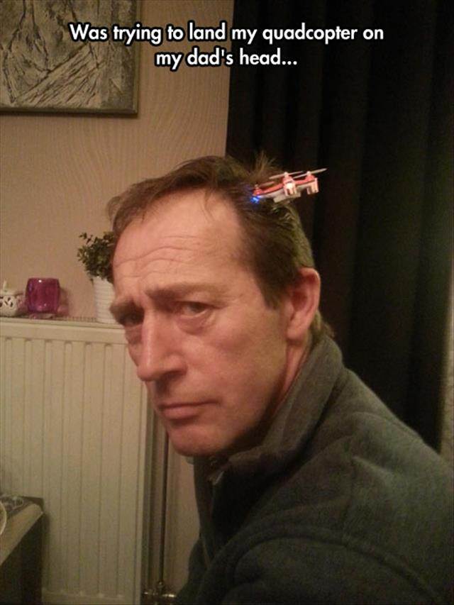 trying to land on my dad's head