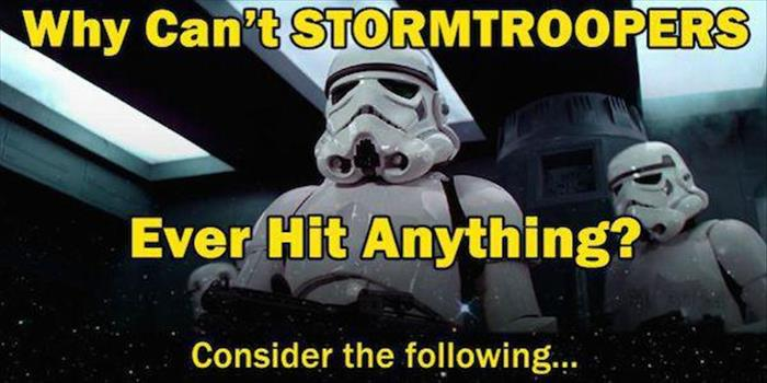 The Real Reason Storm Troopers Always Miss 25 Pics