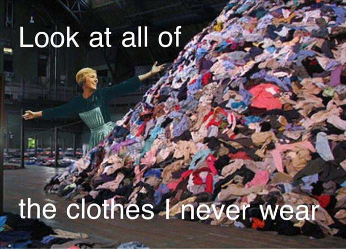 look at all the clothes I don't wear