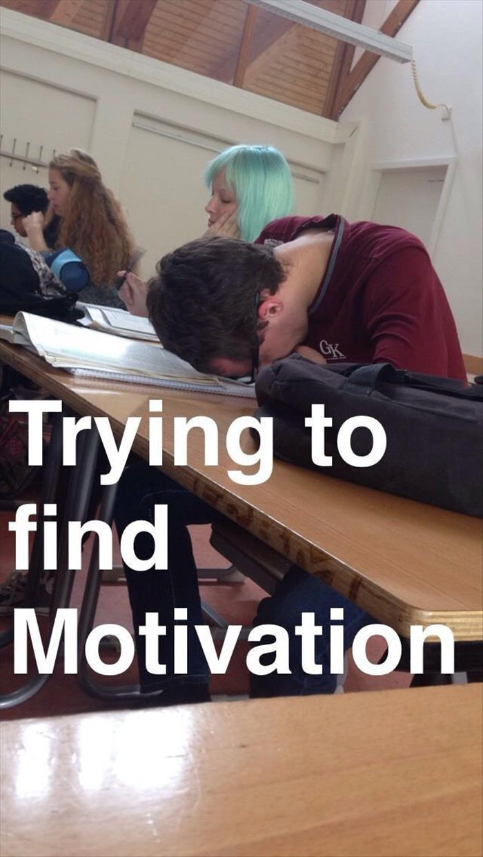 trying to find motivation