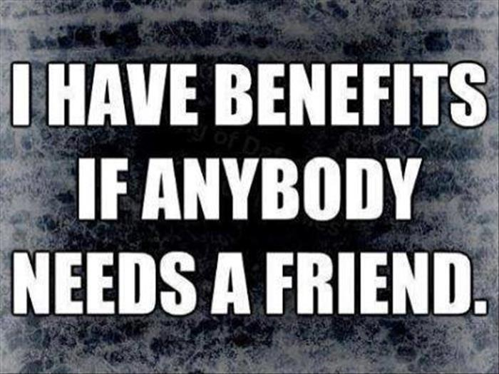 I have benefits
