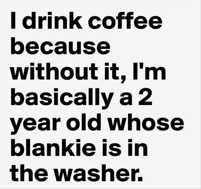 this is why I need coffee