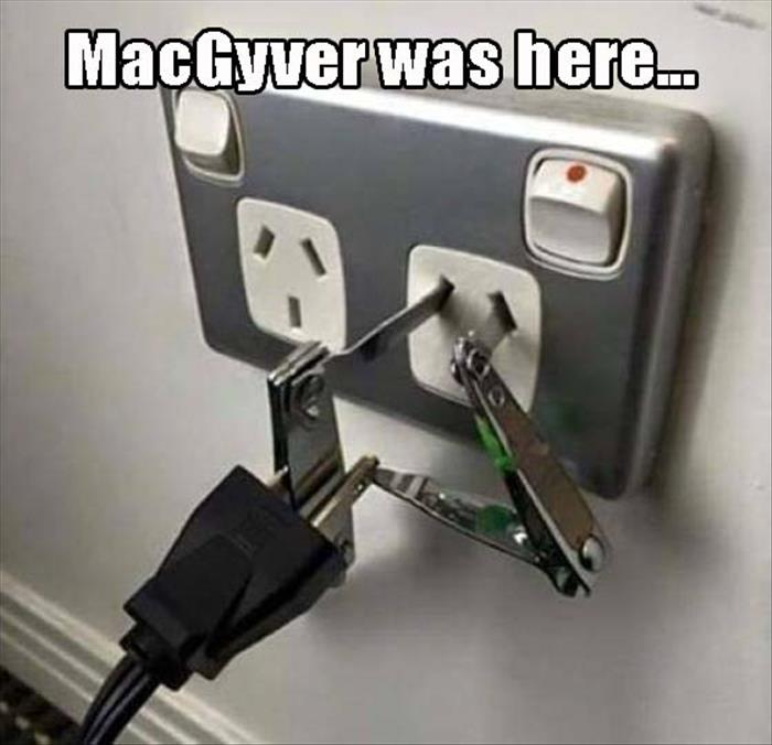 MacGyver was here