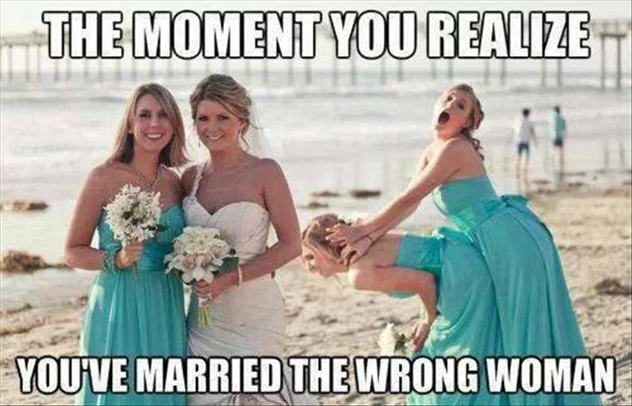 the moment when you married the wrong woman