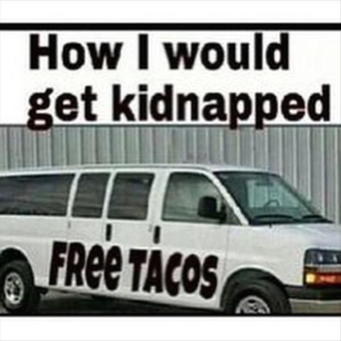 this is how I would get kidnapped
