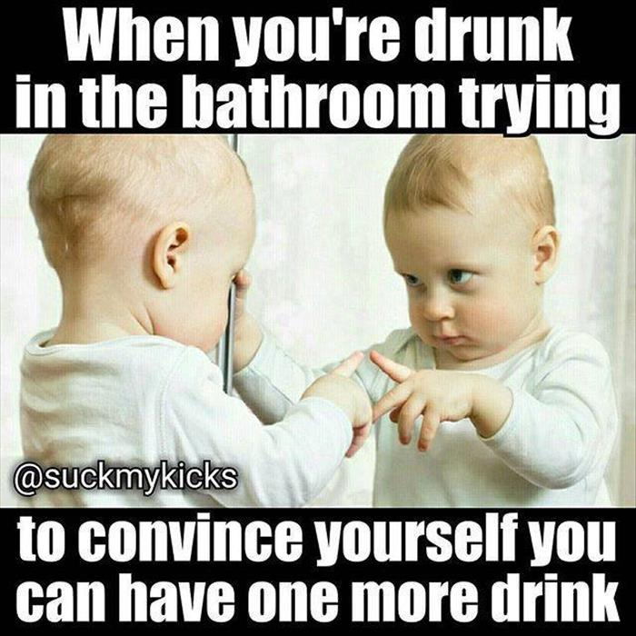 when you're drunk
