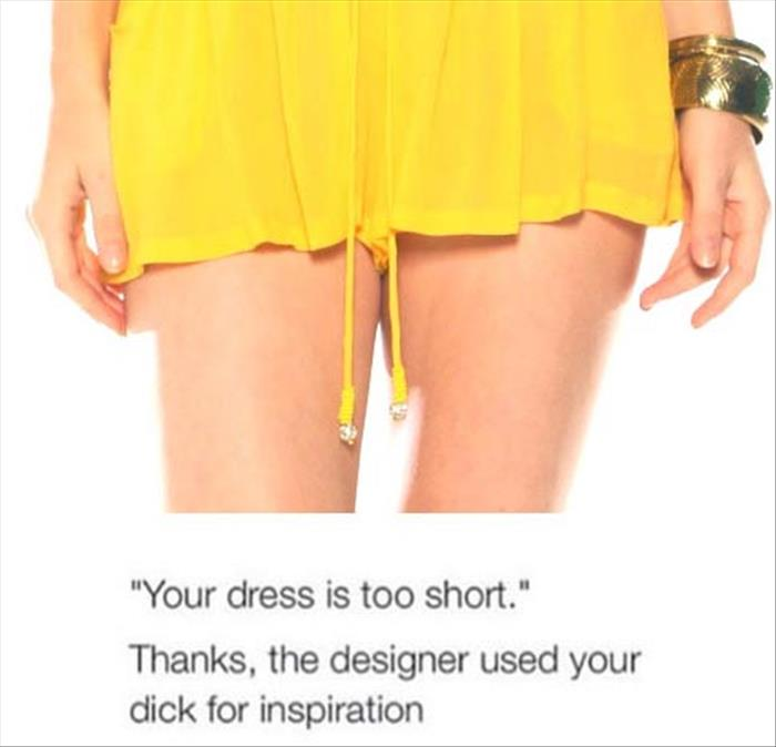 your dress is to short
