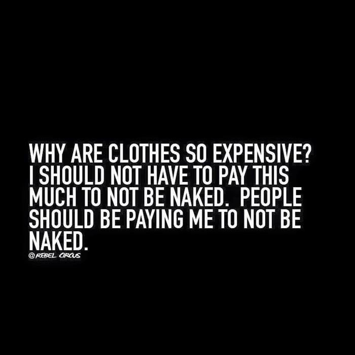 clothes are expensive