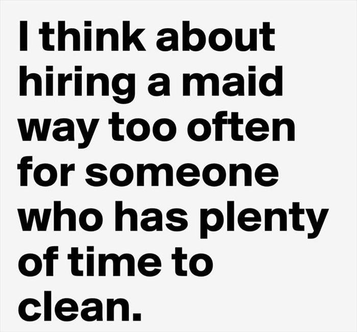 really want to hire a maid