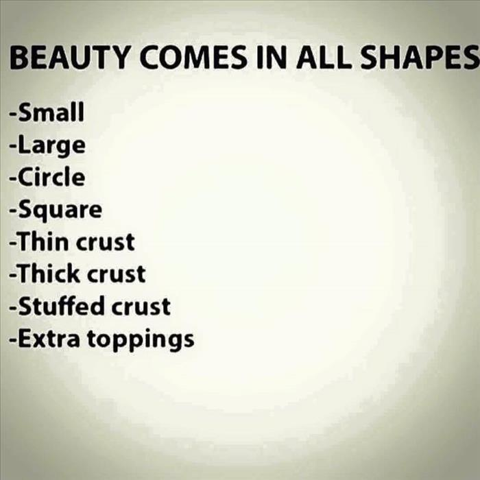 beauty comes in all shapes and sizes