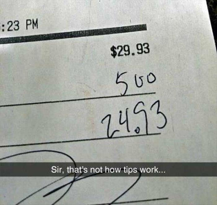 that's not how tips work