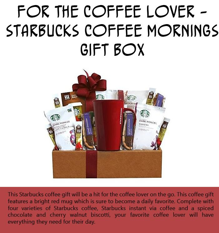 For the Coffee Lover - Starbucks Coffee Mornings Gift Box