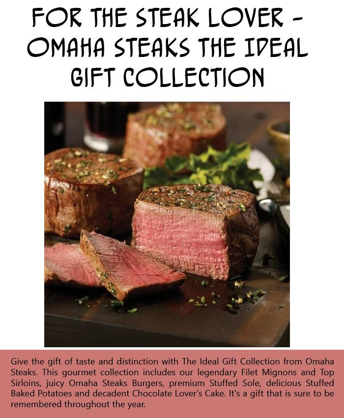 For the Steak Lover - Omaha Steaks The Ideal Gift Collection