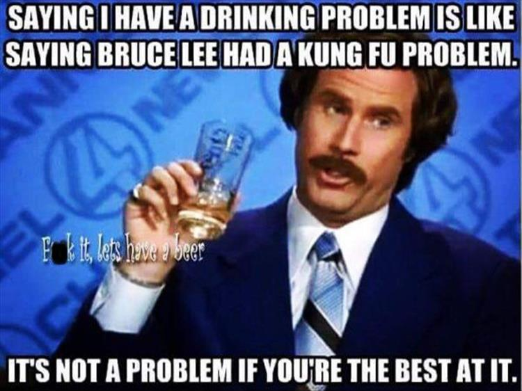 Funny Meme About Drinking : These are funny because they absolutely true pics