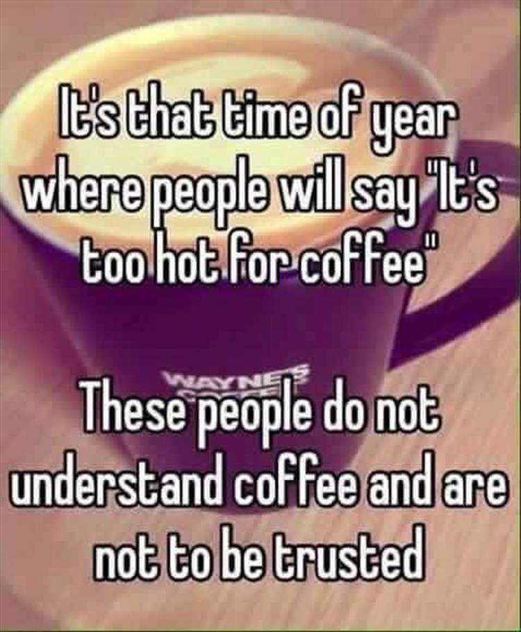 is it too hot for coffee