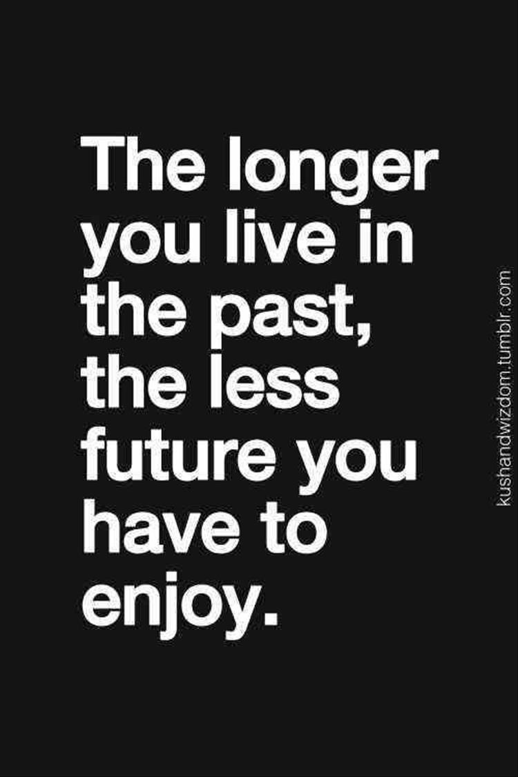 Don T Live In The Past Quotes: Quotes Of The Day