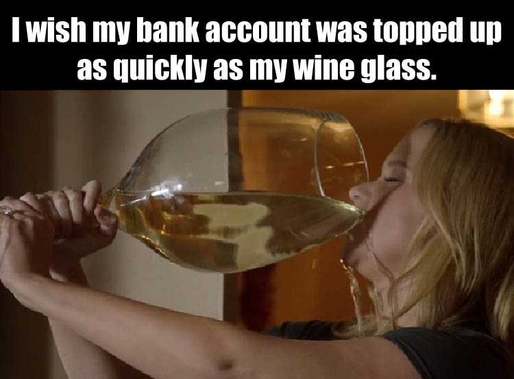 a bank account and wine