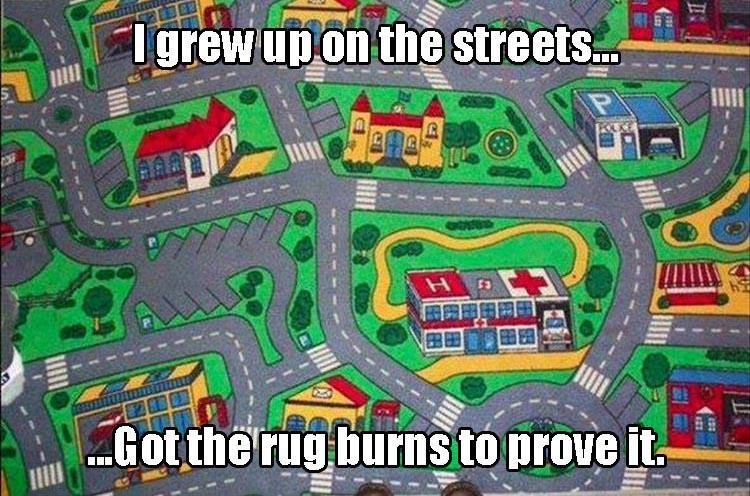 grew up on the streets