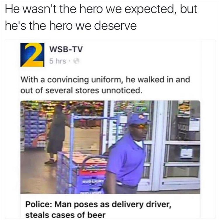 hero we deserve