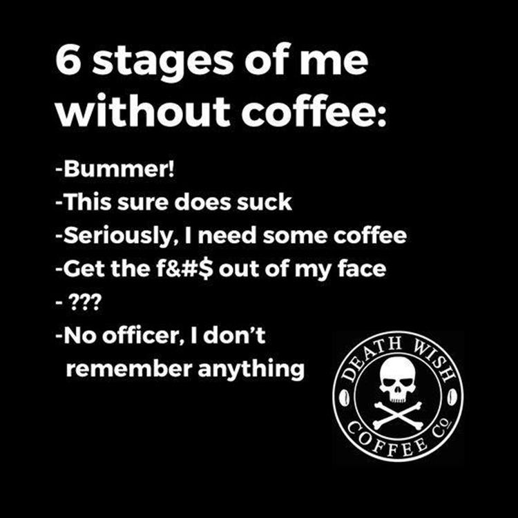 six stages of no coffee