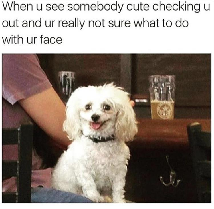 someone cute is checking you out