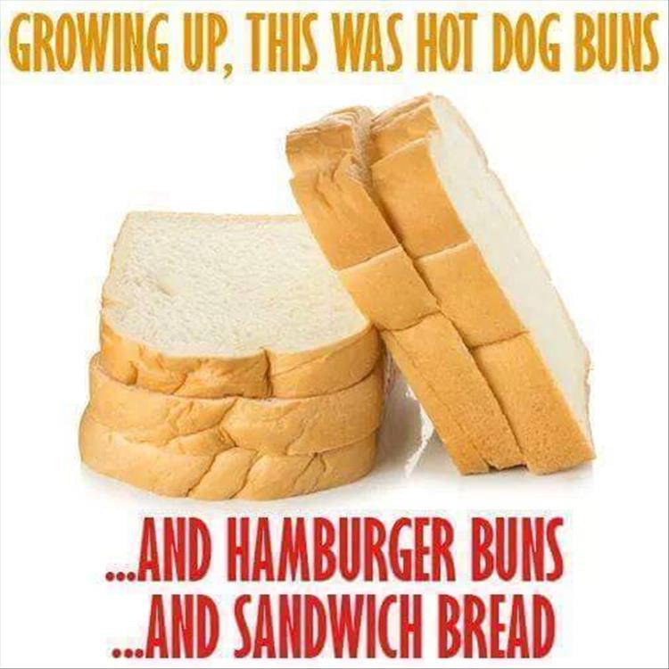 when I was growing up bread