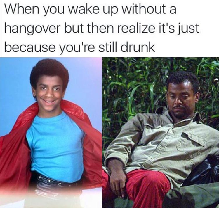 you're still drunk