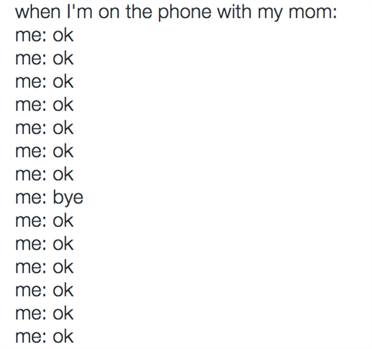 talking on the phone with your mom