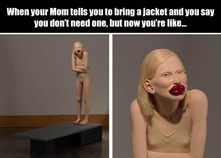 when-your-mom-tells-you-to-bring-a-jacket-but-you-dont-and-now-you-have-to-pretend-youre-not-freezing