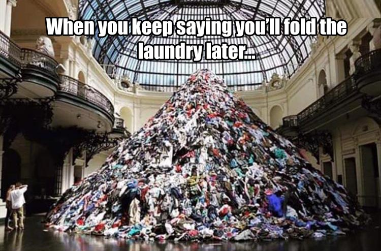 when-you-keep-putting-off-laundry